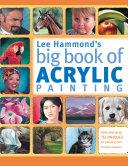 Lee Hammond s Big Book of Acrylic Painting