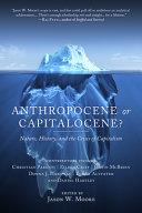 Anthropocene Or Capitalocene