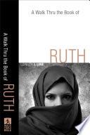 A Walk Thru the Book of Ruth  Walk Thru the Bible Discussion Guides
