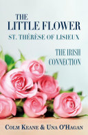 The Little Flower   St Therese of Lisieux