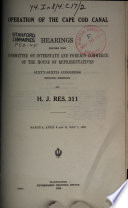 Operation of the Cape Cod Canal  Hearings     on H J  Res  311 Book