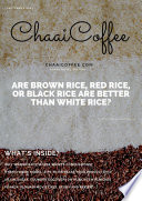 ARE BROWN RICE, RED RICE, OR BLACK RICE ARE BETTER THAN WHITE RICE?