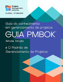 A Guide to the Project Management Body of Knowledge (PMBOK® Guide) - Seventh Edition and the Standard for Project Management (PORTUGUESE)