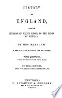 A History Of England From The First Invasion By The Romans To The 14th Year Of The Reign Of Queen Victoria With Conversations At The End Of Each Chapter New Edition