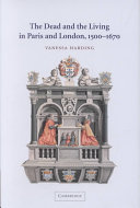 The Dead and the Living in Paris and London  1500 1670