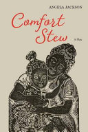 Comfort stew: a play