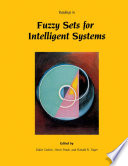Readings in Fuzzy Sets for Intelligent Systems