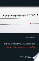 The Wiley Blackwell Handbook of Social Anxiety Disorder Book