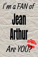 I m a Fan of Jean Arthur Are You  Creative Writing Lined Journal
