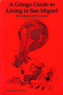 A Gringo Guide to Living in San Miguel de Allende [Pdf/ePub] eBook