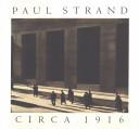 Paul Strand, Circa 1916