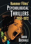 Pdf Hammer Films' Psychological Thrillers, 1950-1972
