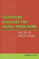 Cultivating Ecologies for Digital Media Work