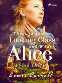Pdf Through the Looking-Glass and What Alice Found There Telecharger