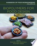 """Biopolymers for Food Design"" by Alexandru Mihai Grumezescu, Alina Maria Holban"