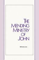 The Mending Ministry of John
