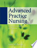 """""""Advanced Practice Nursing: Essential Knowledge for the Profession"""" by Anne M. Barker"""