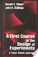 A First Course In The Design Of Experiments