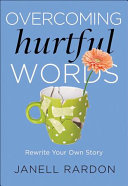 Overcoming Hurtful Words