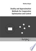 Duality And Approximation Methods For Cooperative Optimization And Control