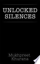 Unlocked Silences
