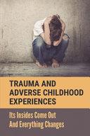 Trauma And Adverse Childhood Experiences