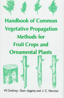 Handbook of Common Vegetative Propagation Methods for Fruit Crops and Ornamental Plants