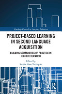 Project Based Learning in Second Language Acquisition