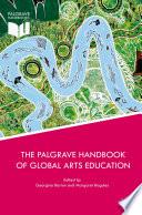 The Palgrave Handbook of Global Arts Education