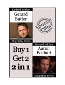 Celebrity Biographies - The Amazing Life of Gerard Butler and Aaron Eckhart - Famous Stars