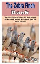 The Zebra Finch Book