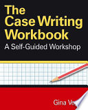 The Case Writing Workbook A Self Guided Workshop