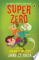 Super Zero and the Grumpy Ghosts