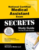 National Certified Medical Assistant Exam Secrets Study Guide  : Ncct Test Review for the National Center for Competency Testing Exam