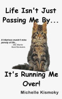 Life Isn t Just Passing Me by