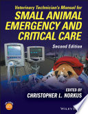 Veterinary Technician S Manual For Small Animal Emergency And Critical Care