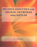 Big Data Analytics With Neural Networks Using Matlab Book