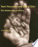 Yuri Norstein and Tale of tales : an animator's journey / Clare Kitson.