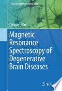 Magnetic Resonance Spectroscopy of Degenerative Brain Diseases