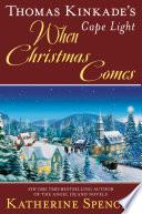 Thomas Kinkade s Cape Light  When Christmas Comes