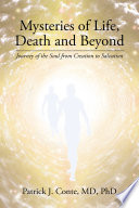 Mysteries Of Life Death And Beyond