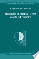 Dynamics of Bubbles  Drops and Rigid Particles