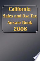 California Sales and Use Tax Answer Book Book