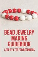 Bead Jewelry Making Guidebook