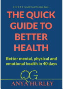 The Quick Guide to Better Health