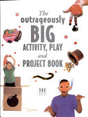 The Outrageously Big Activity  Play and Project Book