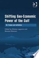 Shifting Geo Economic Power Of The Gulf