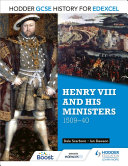 Hodder GCSE History for Edexcel: Henry VIII and his ministers, 1509–40