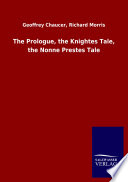 The Prologue The Knightes Tale The Nonne Prestes Tale