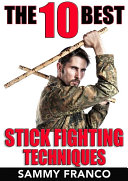 The 10 Best Stick Fighting Techniques